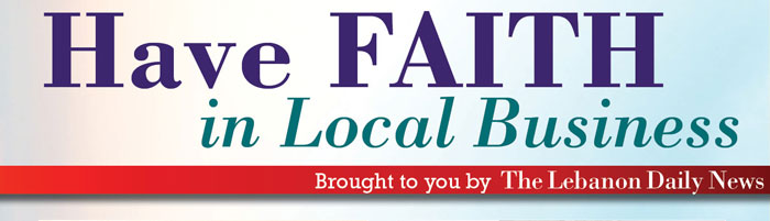 Have Faith in Local Business - Brought to you by The Lebanon Daily News